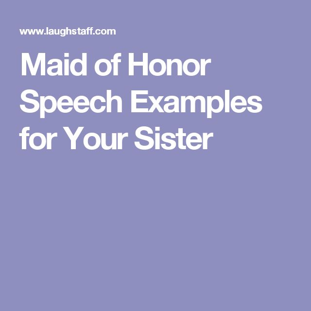 Maid of Honor Speech Examples for Your Sister                                                                                                                                                                                 More