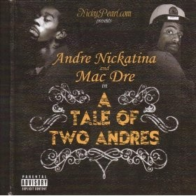 A Tale Of Two Andres [Explicit]: Andre Nickatina and Mac Dre: MP3 Downloads
