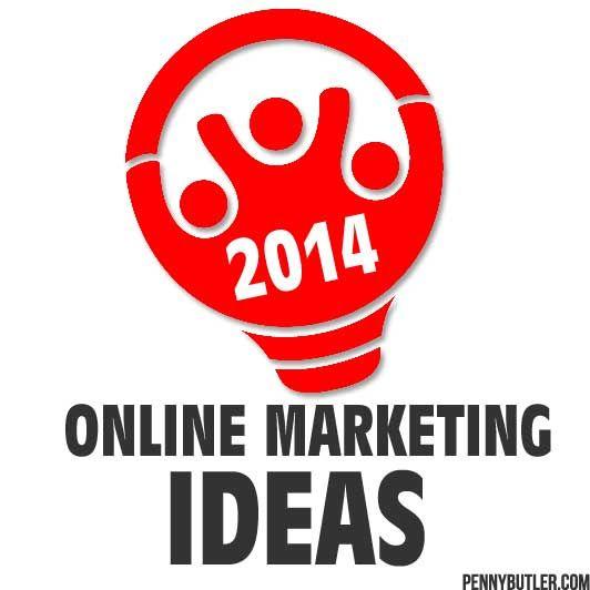 2014 Online Marketing Ideas (Random Notes from a Conversation)