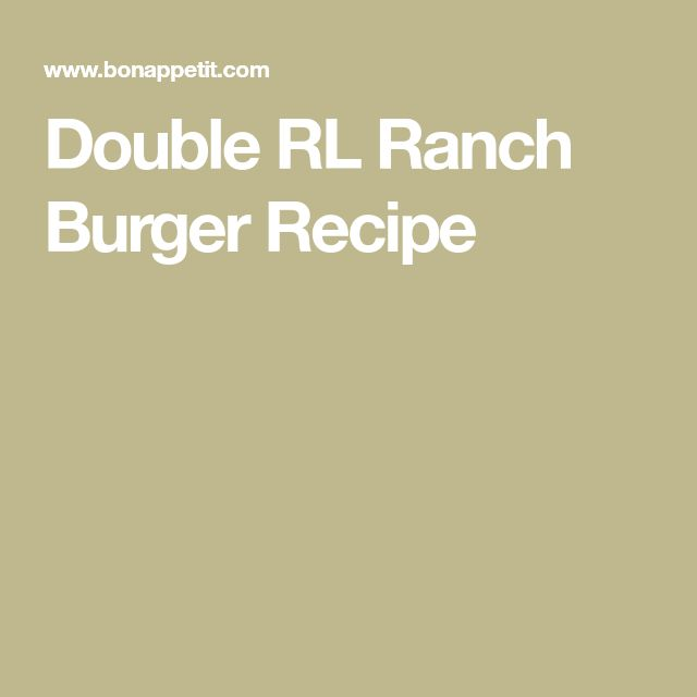 Double RL Ranch Burger Recipe