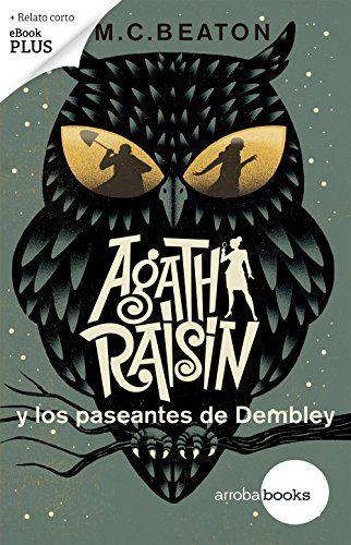 """M.C. Beaton. """"Agatha Raisin y los paseantes de Dembley"""". Editorial Círculo de Lectores"""