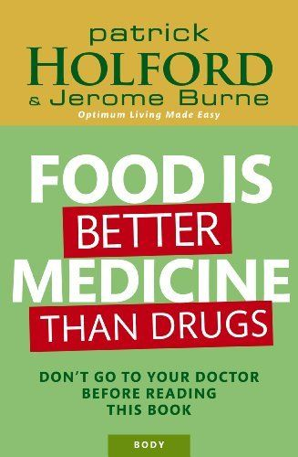 Food is Better Medicine than Drugs by Patrick Holford. $12.39