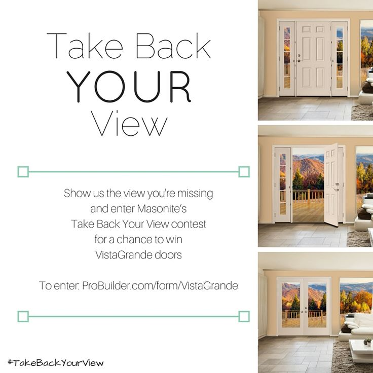 Take back your view! Show Masonite the view you\u0027re missing and you might