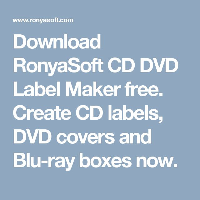 Download RonyaSoft CD DVD Label Maker free. Create CD labels, DVD covers and Blu-ray boxes now.