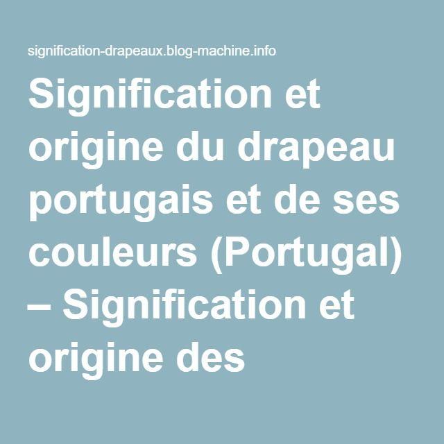 Signification et origine du drapeau portugais et de ses couleurs (Portugal) – Signification et origine des drapeaux du monde