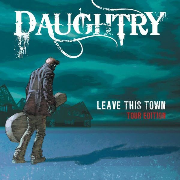 Daughtry - Leave This Town (Tour Edition)