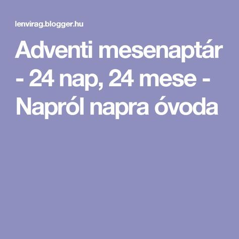 Adventi mesenaptár - 24 nap, 24 mese - Napról napra óvoda