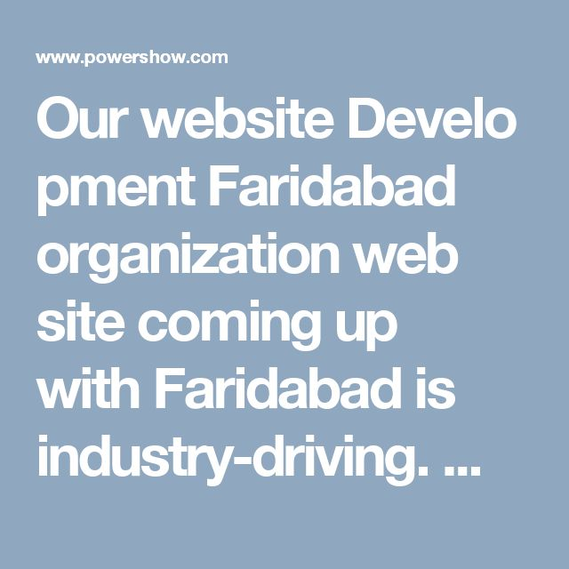 Our website Development Faridabad organization web site coming up with Faridabad is industry-driving. We do not take our infamy probably. We are going to guarantee that your web site is extremely abundant composed and meets the bulk of your objectives for the venture. we have a tendency to target guaranteeing that your web site are something however troublesome to utilize thus purchasers can discover the info they need chop-chop and effectively. For more learning visit our webpage…