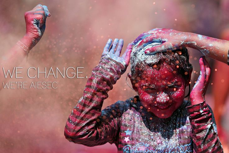 We Change, We 're AIESEC!