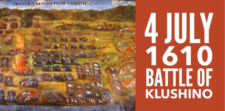 4 July 1610. Time of Troubles: Polish-Lithuanian army secures a decisive victory over Russia at the Battle of Klushino