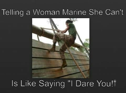 Created this meme with fellow Women Marines in Mind... Semper …