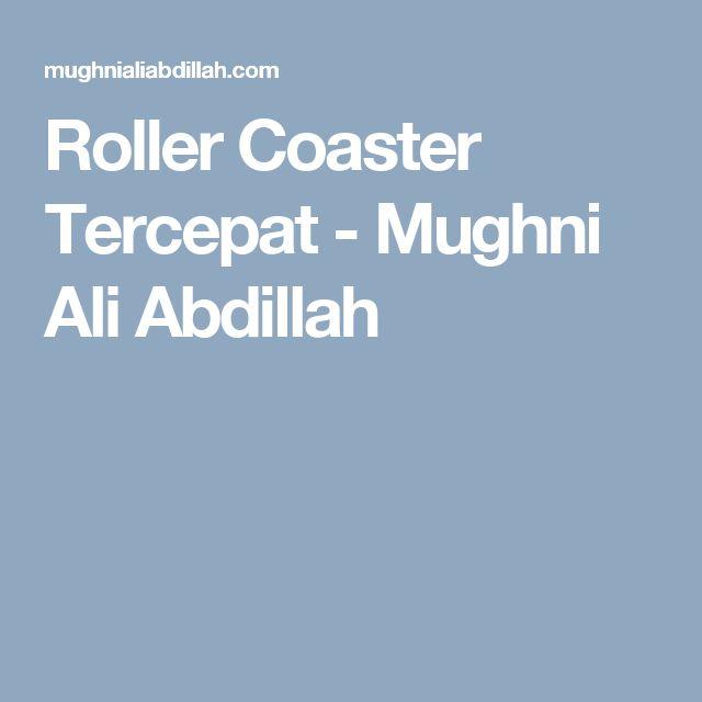 Roller Coaster Tercepat - Mughni Ali Abdillah