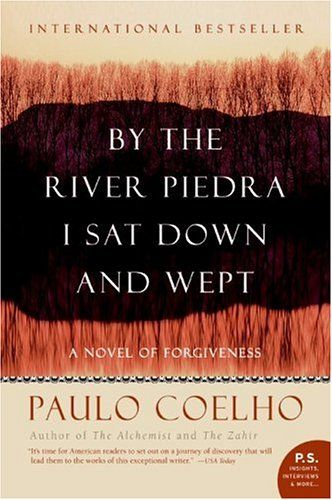 By the River Piedra I Sat Down and Wept by Paolo CoelhoWorth Reading, Nooks Book, The Alchemist, Book Worth, Sat, Paulo Coelho, Rivers T-Shirt, Favorite Book, Rivers Piedras