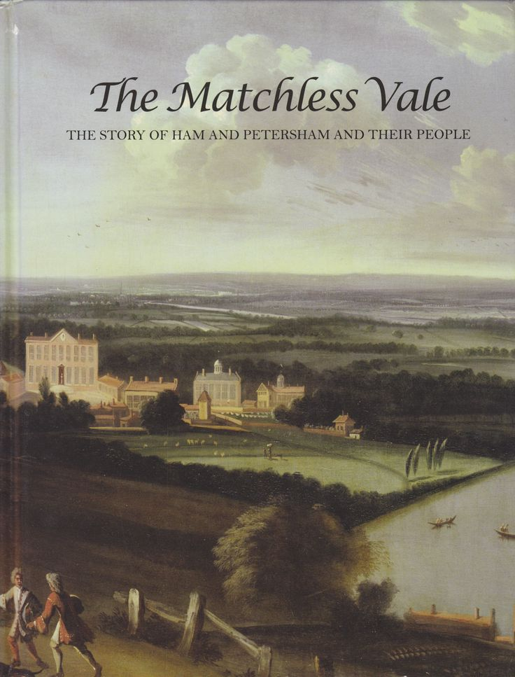The Matchless Vale: The Story of Ham and Petersham and Their People by Vanessa Fison