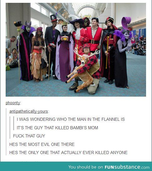 Disney villans   Awesome until the hunter. Wtf? Who would dress up as that. I mean obviously a villain, but eff.... - Traci Mueller