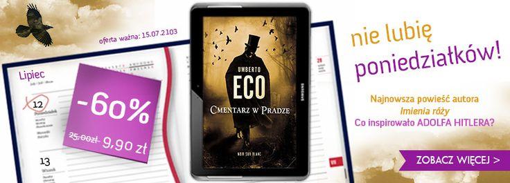 Dzisiejsza promocja po 9,90 zł z Cmentarz w Pradze - Umberto Eco : http://upolujebooka.pl/oferta,6325,cmentarz_w_pradze.html