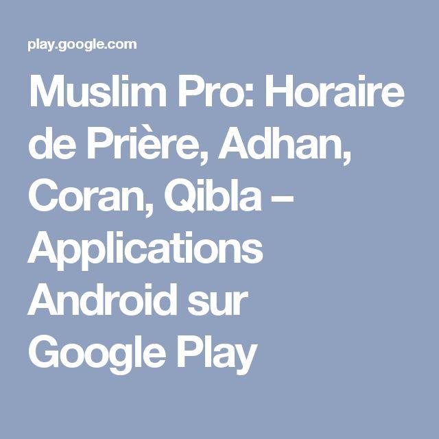 Muslim Pro: Horaire de Prière, Adhan, Coran, Qibla – Applications Android sur GooglePlay