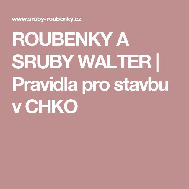 ROUBENKY A SRUBY WALTER | Pravidla pro stavbu v CHKO