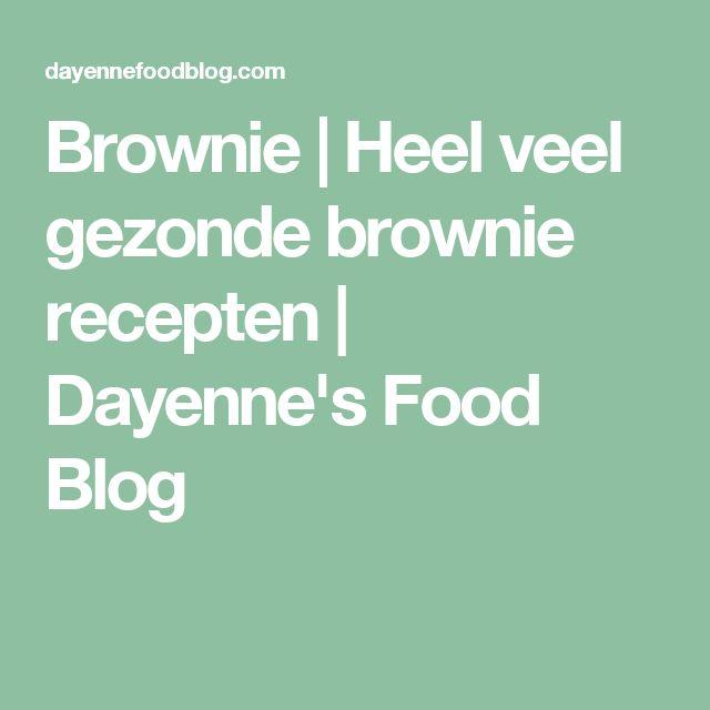 Brownie | Heel veel gezonde brownie recepten | Dayenne's Food Blog