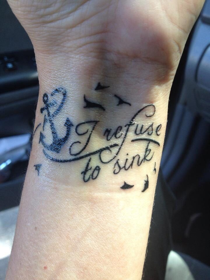 i refuse to sink tattoo on wrist - photo #13