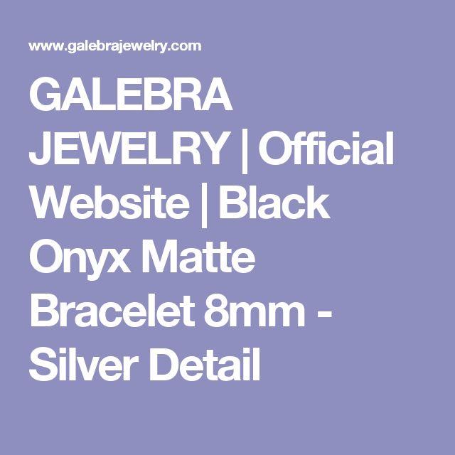 GALEBRA JEWELRY   Official Website   Black Onyx Matte Bracelet 8mm - Silver Detail