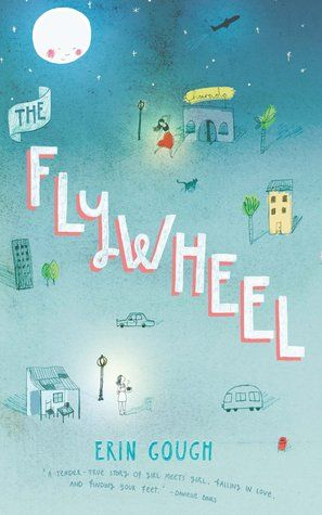 """The Flywheel"", by Erin Gough - Del has a mission: to save her dad's crumbling café, the Flywheel, while he 'finds himself' overseas. Accompanied by her charming troublemaker best friend Charlie, Del sets out to save the cafe, keep Charlie out of prison, and maybe get a date with Rosa, the beautiful flamenco dancer from across the road."