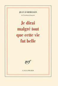 Je dirai malgré tout que cette vie fut belle - Blanche - GALLIMARD - Site Gallimard