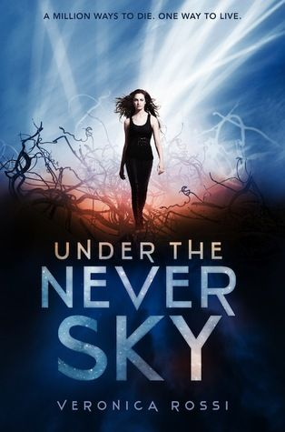 Under The Never Sky by Veronica Rossi Date Finished: 10/4 4 STARS  #TeenReadWeek and #PenguinTeen