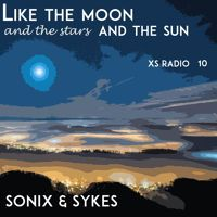 #010 Like The Moon And The Stars And The Sky - XS Radio [January 2015] by soniX & Sykes on SoundCloud
