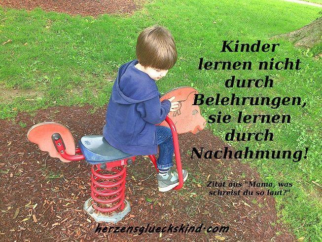 Anstatt unser Kind zu belehren, seien wir lieber ein gutes Vorbild.