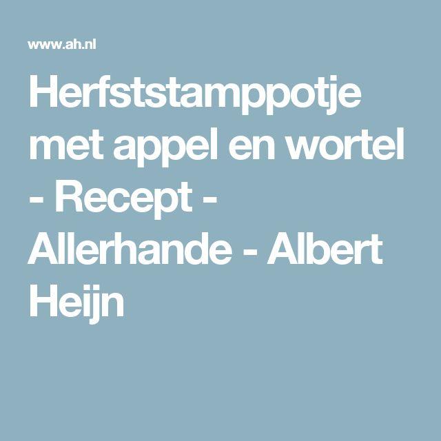 Herfststamppotje met appel en wortel - Recept - Allerhande - Albert Heijn