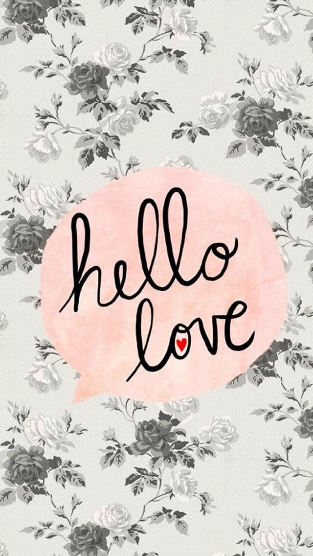 Download Hello Love! Tap to see more beautiful HD iPhone wallpapers! Floral pattern, typography ...