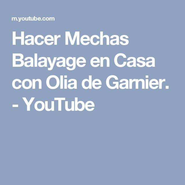 Hacer Mechas Balayage en Casa con Olia de Garnier. - YouTube