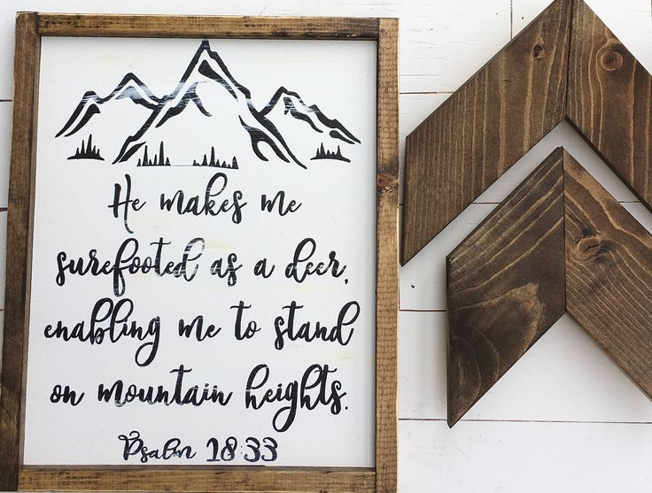 Scripture Sign, Wood Scripture Sign, Mountain Sign, Painted Mountain Sign, Psalm 18:33 Sign, Scripture Wall Art by DandelionWishesSigns on Etsy https://www.etsy.com/listing/521995607/scripture-sign-wood-scripture-sign
