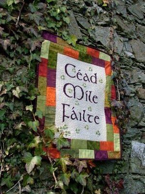 céad míle fáilte* (a hundred thousand welcomes !)