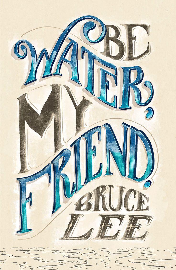 Be water, my friend - Lettering on Behance