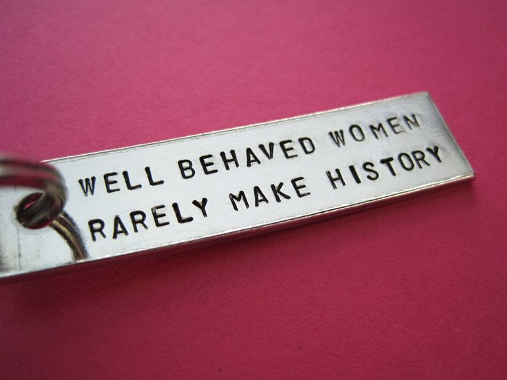 Custom Keychain - Well Behaved Women Rarely Make History - Personalized Accessory. $9.00, via Etsy.