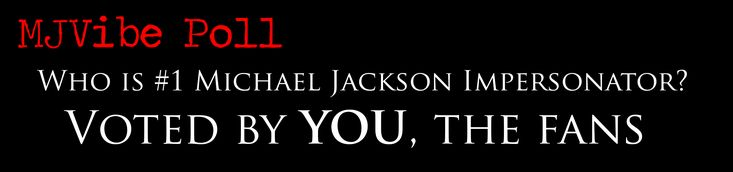 Who is really the #1 Michael Jackson Impersonator? http://www.mjvibe.com/who-is-really-the-1-michael-jackson-impersonator/
