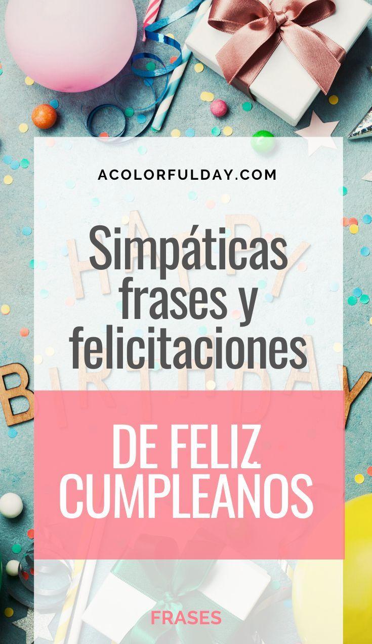 55 Frases De Feliz Cumpleaños O Cumpleaños Feliz Pronto