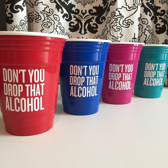 THIS!!!!    Don't You Drop That Alcohol Hard Plastic Solo Cup  by ShopEighty4