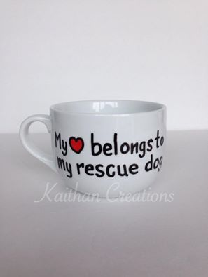 My heart belongs to my rescue dog Mug by Kaithan Creations. Can be personlaized. Visit my Facebook page to place your order. https://www.facebook.com/kaithancreations/photos/a.477422192457533.1073741846.216663808533374/484312501768502/?type=3