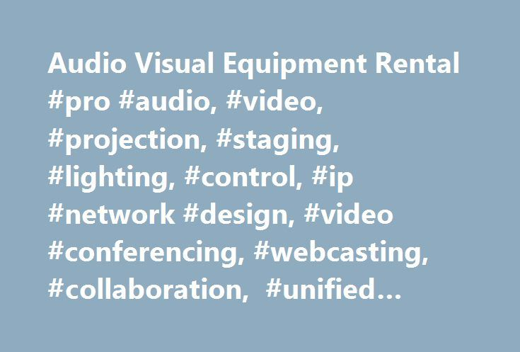 Audio Visual Equipment Rental #pro #audio, #video, #projection, #staging, #lighting, #control, #ip #network #design, #video #conferencing, #webcasting, #collaboration, #unified #communications http://san-antonio.remmont.com/audio-visual-equipment-rental-pro-audio-video-projection-staging-lighting-control-ip-network-design-video-conferencing-webcasting-collaboration-unified-communications/  # Audio Visual Equipment Rental Advanced equipment for high-end solutions Conference Technologies, Inc…