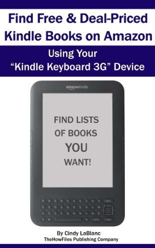 "Find Free & Deal-Priced Kindle Books on Amazon Using Your ""Kindle Keyboard 3G"" Device - http://www.kindle-free-books.com/find-free-deal-priced-kindle-books-on-amazon-using-your-kindle-keyboard-3g-device"