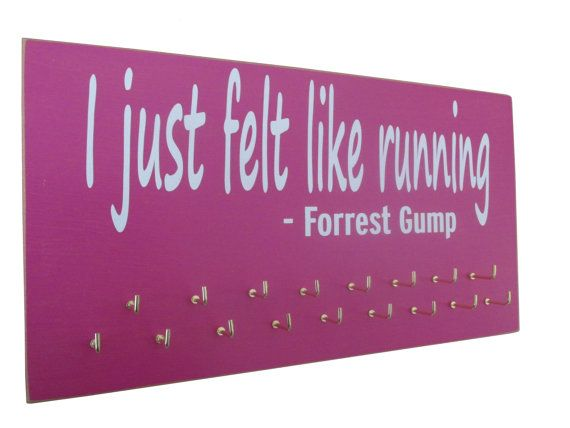 Medals display rack - Forrest Gump running quote on medals display rack. I think I can make this.