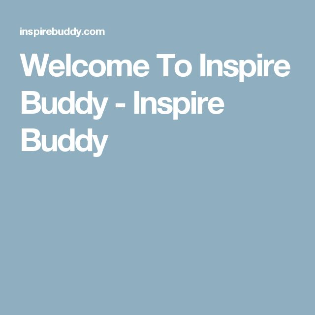 Welcome To Inspire Buddy - Inspire Buddy
