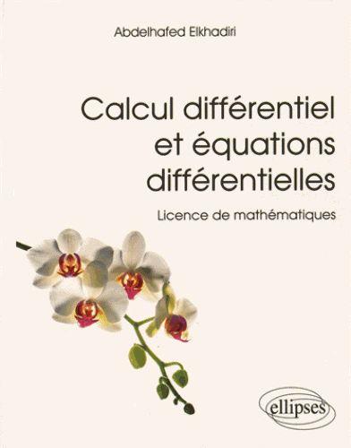Calcul différentiel et équations différentielles/Abdelhafed  Elkhadiri, 2015 http://bu.univ-angers.fr/rechercher/description?notice=000806009