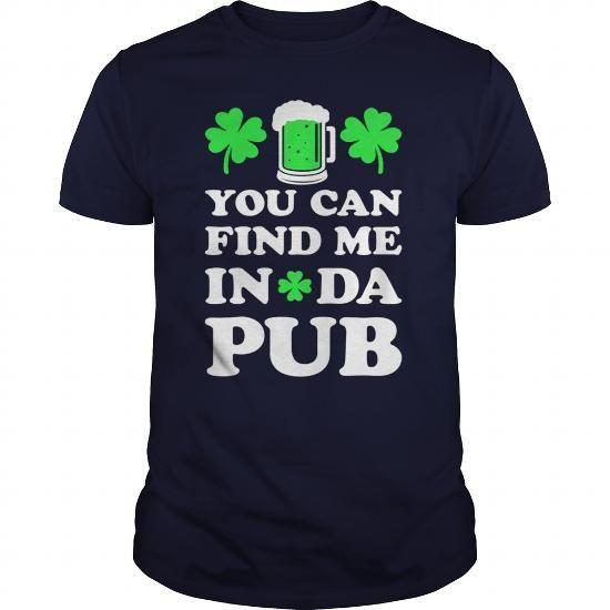Awesome Tee YOU CAN FIND ME IN DA PUB PARODY T-SHIRT irish,patricks days,shamrock,spongebob,paddys YOU CAN FIND ME IN DA PUB PARODY T-SHIRT Shirts & Tees