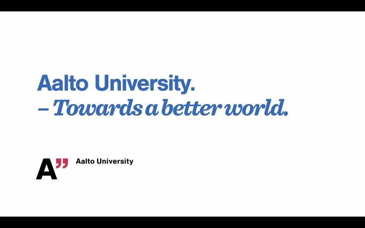 Aalto University - Towards a better world