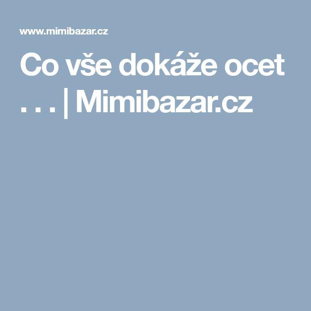 Co vše dokáže ocet . . . | Mimibazar.cz