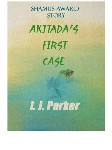 Akitada's First Case (Akitada Mystery Stories) by [Parker, I. J.]
